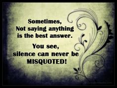 Sometimes not saying anything…