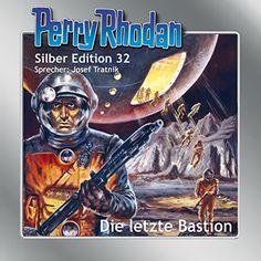 Die letzte Bastion (Perry Rhodan Silber Edition 32)