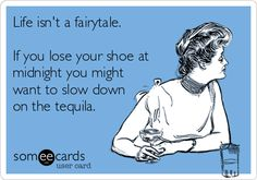 Slow down on the tequila