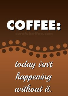 If I'm being honest, it's probably not happening anyway. #coffee #quotes