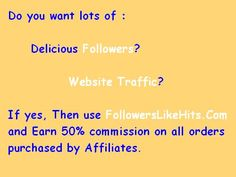 Do you want lots of :    Delicious Followers?     Website Traffic?  If yes, Then use www.FollowersLikeHits.Com  and Earn 50% commission on all orders  purchased by Affiliates. Get Twitter Followers, Free Followers, Followers Instagram, Linkedin Website, Twitter Tweets, Free Instagram, Free Website, Online Business, Places To Visit