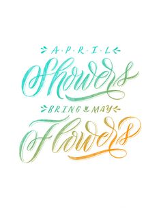Molly Jacques #calligraphy #lettering #aprilshowers #mayflowers