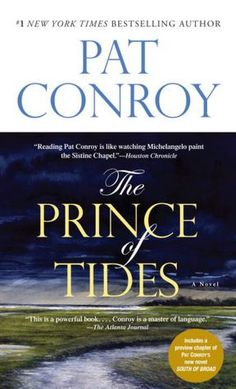 "I like the way Pat Conroy writes. I enjoyed several of his books, but ""The Prince of Tides"" is probably my favorite."