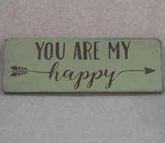 "HAND CRAFTED RUSTIC HAND PAINTED """"YOU ARE MY HAPPY"""" WITH ARROW RECLAIMED WOOD SIGN. All of my signs are hand painted and distressed then sealed to protect the finish. I use reclaimed salvage wood wh"