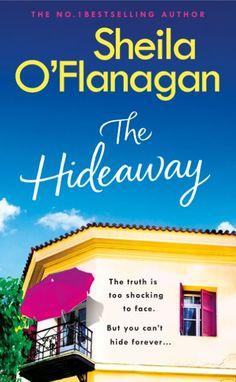 THE HIDEAWAY by Sheila O'Flanagan; Headline, UK