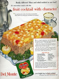 """Buffet Party Loaf.  Canned fruit cocktail and chopped Spam.  """"A grand time-and-trouble-server you're truly proud to serve."""""""