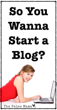 This is the greatest blog-starting advice column yet!! Thank you so much Paleo Mama!!!