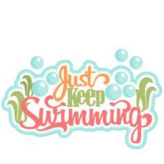 Just Keep Swimming SVG scrapbook title ocean svg cut file swimming svg cut files cute cut files for cricut
