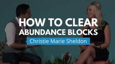 How to Clear Abundance Blocks | Christie Marie Sheldon & Vishen Lakhiani
