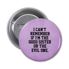 Funny Sister Quote Pin #sisters