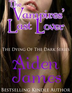 REVIEW:  The Vampire's Last Lover (Dying in the Dark #1) by Aiden James (@aidenjames3)