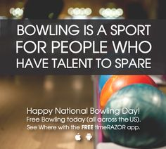 Bowling is a sport for people who have talent to spare! 8.11 Free Bowling on National Bowling Day!