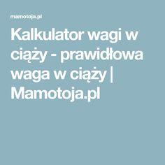Kalkulator wagi w ciąży - prawidłowa waga w ciąży | Mamotoja.pl