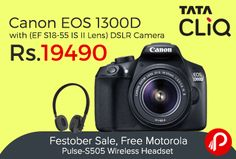 TataCliQ #FestobarSale is offering 35% off on #CanonEOS1300D with (EF S18-55 IS II Lens) DSLR Camera just at Rs.19490. Plus absoultly Free Motorola Pulse-S505 Wireless Headset worth Rs.6999.   http://www.paisebachaoindia.com/canon-eos-1300d-with-ef-s18-55-is-ii-lens-dslr-camera-just-at-rs-19490-tatacliq/