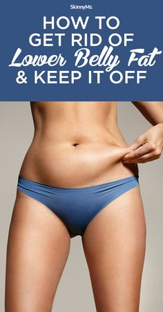 How to Get Rid of Lower Belly Fat and Keep It Off | #skinnyms #fitness #weightloss