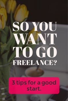 3 things you should do for a great start as a freelance