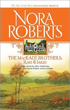 Nora Roberts MacKade Brothers series