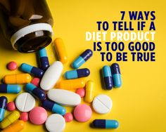 7 Ways to Tell if a Diet Product is Too Good to Be True