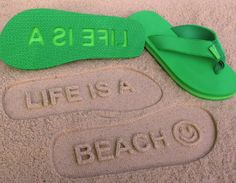 Carve  letters out of old flip flops and create messages in the sand!..genius.