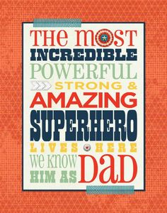 AKA Dad TEMPLATE: 134359 By Roxanne Buchholz 11 x 14 Print Let Dad know that he's your own personal superhero!