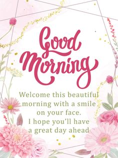 Good Morning Flowers Quotes, Very Good Morning Images, Positive Good Morning Quotes, Good Morning Happy Monday, Good Morning Beautiful Quotes, Good Morning Inspiration, Good Morning Prayer, Good Morning Texts, Good Morning Picture