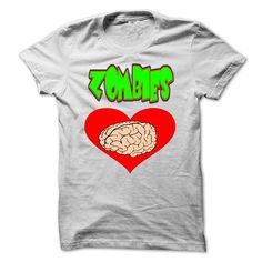 ZOMBIES LOVE BRAINS T Shirts, Hoodie Sweatshirts
