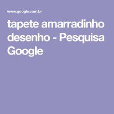 tapete amarradinho desenho - Pesquisa Google