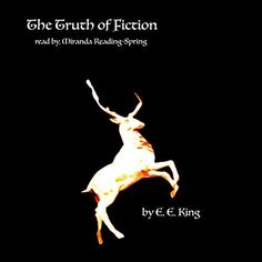 """Another must-listen from my #AudibleApp: """"The Truth of Fiction"""" by E. E. King, narrated by Miranda Reading-Spring."""
