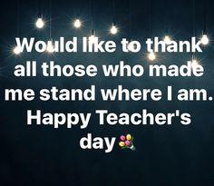 Love n Respect to all my teachers  #happyteachersday