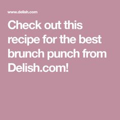 Check out this recipe for the best brunch punch from Delish.com! Cocktail Drinks, Fun Drinks, Yummy Drinks, Beverages, Cocktails, Alcoholic Drinks, Alcohol Drink Recipes, Punch Recipes, Brunch Punch