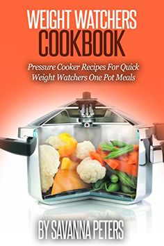 Weight Watchers Cookbook:  Pressure Cooker Recipes For Quick & Easy, Weight Watchers One Pot Meals by Savanna Peters http://www.amazon.com/dp/B015JFYHZ4/ref=cm_sw_r_pi_dp_eY-bwb0ZZX2TK