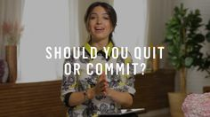 When to Commit, When to Quit: 2 Strategies to Figure It Out