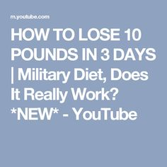 HOW TO LOSE 10 POUNDS IN 3 DAYS | Military Diet, Does It Really Work? *NEW* - YouTube