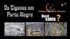 Entidades Ciganas da Umbanda (Clique Aqui) para entrar.: OS CIGANOS EM PORTO ALEGRE - VOCÊ SABIA?