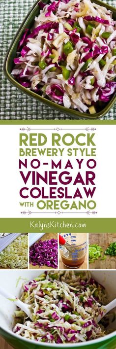 People who aren't mayo fans will LOVE this Red Rock Brewery Style No-Mayo Vinegar Coleslaw with Oregano; if you make it with Stevia granulated sweetener like I did this tasty coleslaw is low-carb, gluten-free, dairy-free, South Beach Diet friendly, and vegan! [found on KalynsKitchen.com]