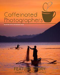 Caffeinated Photographers Magazine, Anniversary Issue (November 2012)  CAFFEINATED PHOTOGRAPHERS MAGAZINE (ANNIVERSARY ISSUE, NOVEMBER 4, 2012)  - One Year of Caffeination