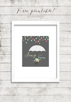 """Sing in the Rain"" free printable. Perfect to display year round! Gift Tags Printable, Printable Art, Free Printables, Free Art Prints, Singing In The Rain, Paper Crafts, Diy Crafts, Do It Yourself Crafts, Subway Art"