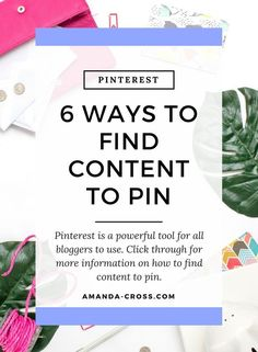 6 Ways To Find Content To Pin On Pinterest   Pinterest is a powerful tool for all bloggers to use. Click through for more information on how to find content to pin.