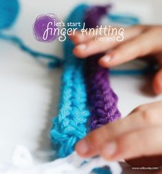 Finger knitting. Great craft for kids, improves little ones fine motor skills. From willowday: How to Finger knit