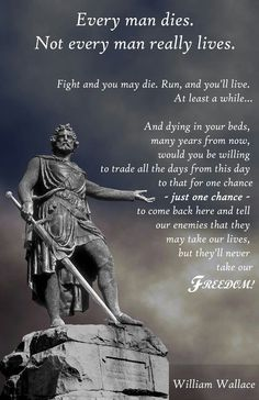 William Wallace, from Braveheart. It is highly unlikely that Wallace ever said this, but it's still a very inspiring quote. & I love Braveheart! Scottish Quotes, Scottish Tattoos, Scottish Symbols, Scotland History, Warrior Quotes, Thinking Day, Scotland Travel, Aberdeen Scotland, Viajes