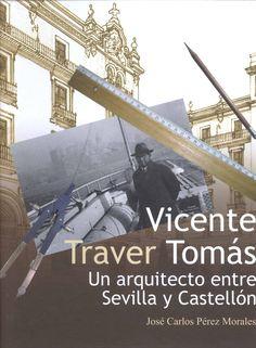 2.3 (TRA) PER Vicente Traver Tomás. Un arquitecto entre Sevilla y Castellón