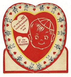 IF YOU'RE FAT THAT'S ALRIGHT WITH ME -IF I'M YOUR VALENTINE /VINTAGE UNUSED CARD