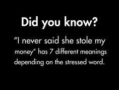 I never said she stole my money