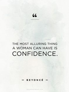 """""""The most alluring thing a woman can have is confidence"""" - Beyoncé // #WWWQuotesToLiveBy"""