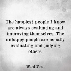 Surround yourself with happy, positive people.something to think about.Happy or Unhappy? The Words, Cool Words, Great Quotes, Quotes To Live By, Work Quotes, Quotes On True Love, Inspirational And Motivational Quotes, Family Quotes And Sayings, Wisdom Sayings