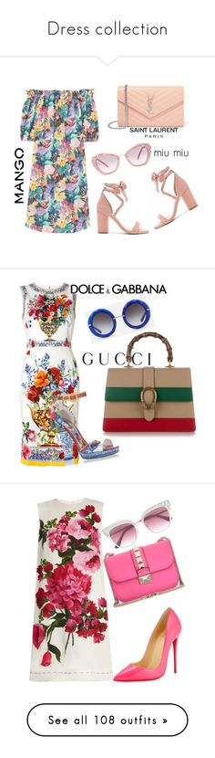 """Dress collection"" by jelenazugic ❤ liked on Polyvore featuring MANGO, Yves Saint Laurent, Miu Miu, Raye, Dolce&Gabbana, Gucci, Jimmy Choo, Christian Louboutin, Valentino and H&M"