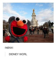 DIDNEY WORL <- I find this cute and disturbing but somehow cute is winning