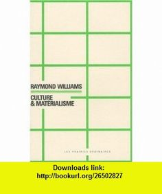 Culture  materialisme (French Edition) (9782350960326) Raymond Williams , ISBN-10: 2350960323  , ISBN-13: 978-2350960326 ,  , tutorials , pdf , ebook , torrent , downloads , rapidshare , filesonic , hotfile , megaupload , fileserve
