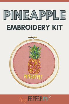 DIY Embroidery Kit of a Pineapple, only 3 stitches to learn, so perfect for a beginner who wants to learn embroidery and create a modern piece of DIY hoop art. A great beginner embroidery kit for anyone who loves pineapple // Nog Pepper Me