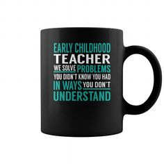 Early Childhood Teacher We Solve Problems You Didn't Know You Had in Ways You don't Understand Job Title Mugs LIMITED TIME ONLY. ORDER NOW if you like, Item Not Sold Anywhere Else. Amazing for you or gift for your family members and your friends. Thank you! #childhood #shirts